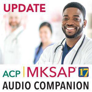 MKSAP 17 Audio Companion Update