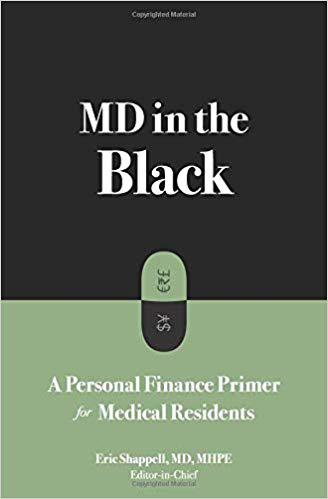 MD in the Black: A Personal Finance Primer for Medical Residents