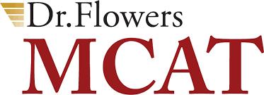 Dr. Flowers MCAT