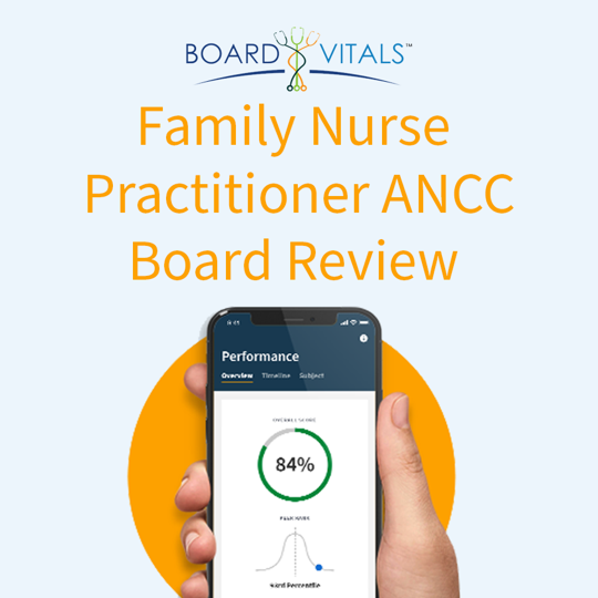 BoardVitals Family Nurse Practitioner ANCC Board Review Questions
