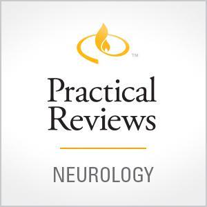 Practical Reviews in Neurology