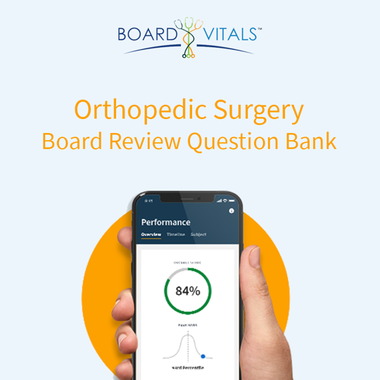 BoardVitals Orthopedic Surgery Board Review Question Bank