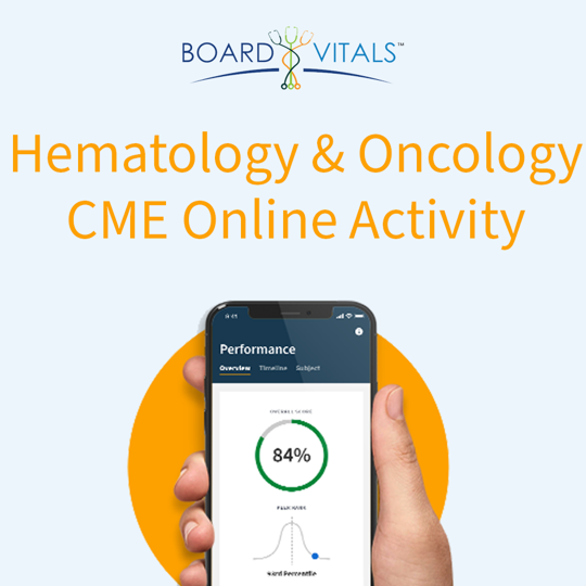 BoardVitals Hematology & Oncology Online CME + MOC Self-Assessment Activity