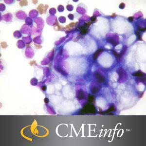 Cytopathology – A Comprehensive Review: The Oakstone Institute Specialty Review