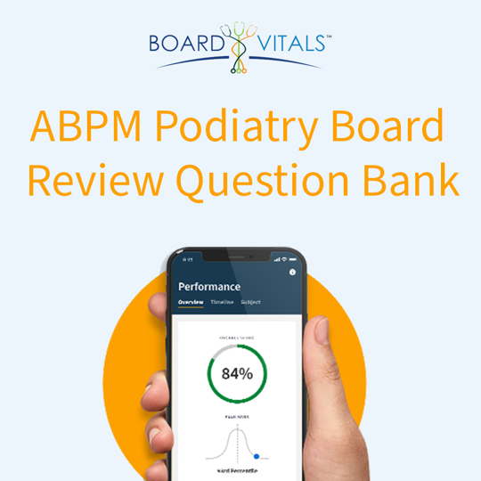 ABPM Podiatry Board Review Question Bank