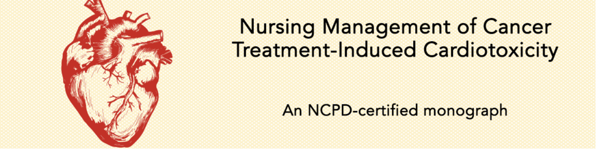 Nursing Management of Cancer Treatment-Induced Cardiotoxicity