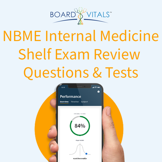 BoardVitals NBME Internal Medicine Shelf Exam Review Questions and Practice Tests