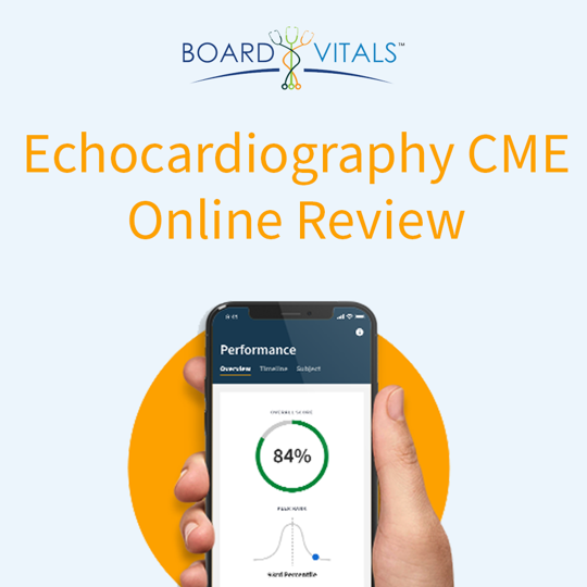 BoardVitals Echocardiography CME Board Review Online CME + MOC Self-Assessment Activity