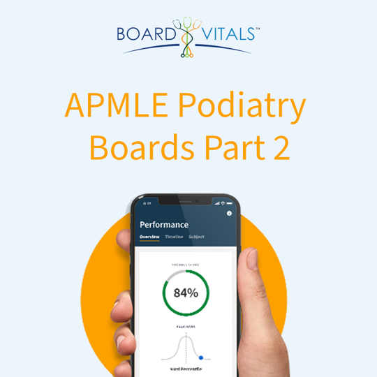 BoardVitals APMLE Podiatry Part 2 Board Review Exam Question Bank