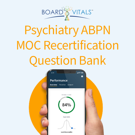 BoardVitals Psychiatry ABPN MOC Recertification Question Bank