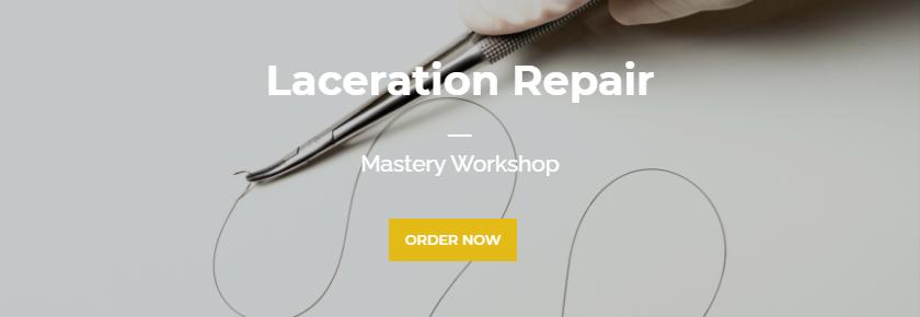 Mastery Workshop: Laceration Repair
