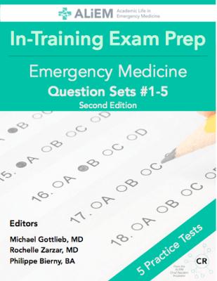 ALiEM In-Training Exam Prep Book: Emergency Medicine