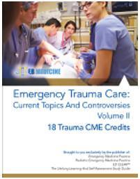 Emergency Trauma Care: Current Topics And Controversies, Volume II (Trauma CME)