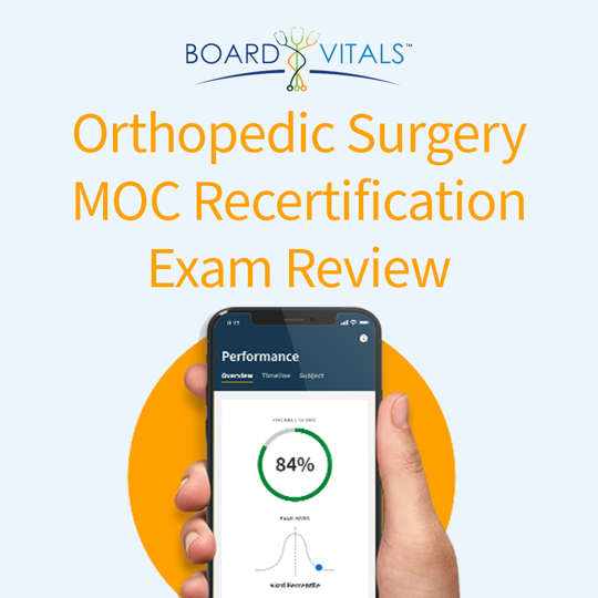 BoardVitals Orthopedic Surgery MOC Recertification Exam Review
