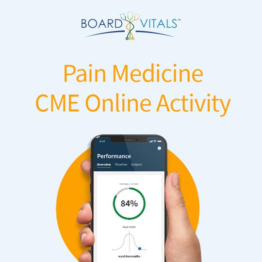 BoardVitals Pain Medicine Online CME + MOC Self-Assessment Activity