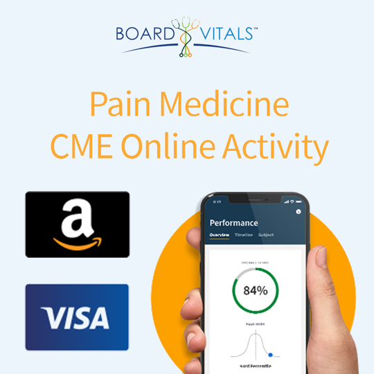BoardVitals Pain Medicine Online CME + MOC Self-Assessment Activity with bonus Amazon Gift Card or Visa Prepaid Card