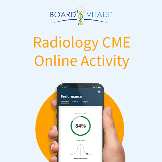 BoardVitals Radiology Online CME + MOC Self-Assessment Activity
