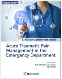 Acute Traumatic Pain Management in the Emergency Department (Pain Management CME)(Trauma CME)