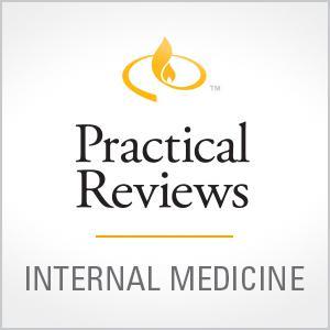 Practical Reviews in Internal Medicine