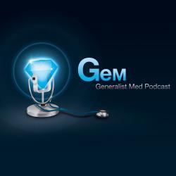 Dr. Aaron Rothstein's {GeM} Generalist Medicine Podcast