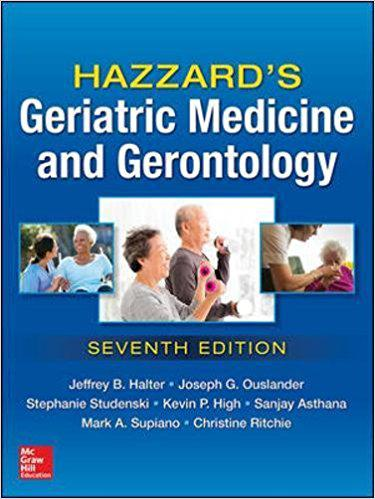 Hazzard's Geriatric Medicine and Gerontology, Seventh Edition 7th Edition