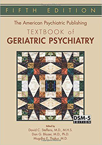 The American Psychiatric Publishing Textbook of Geriatric Psychiatry (American Psychiatric Press Textbook of Geriatric Psychiatry) 5th Edition