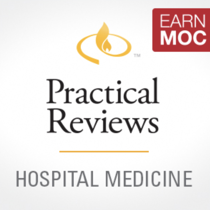 Practical Reviews in Hospital Medicine