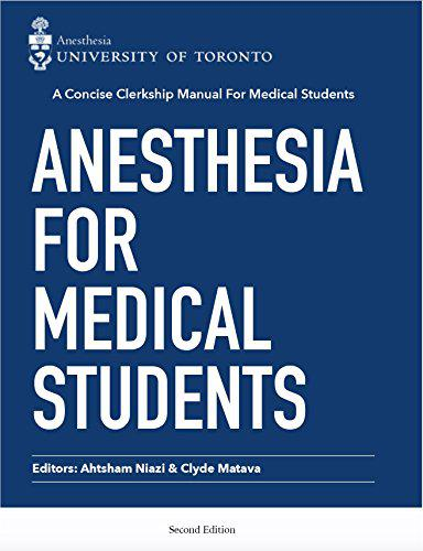 Anesthesia for Medical Students: A concise Anesthesia clerkship manual for medical students Kindle Edition