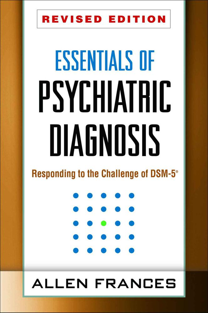 Essentials of Psychiatric Diagnosis, Revised Edition: Responding to the Challenge of DSM-5