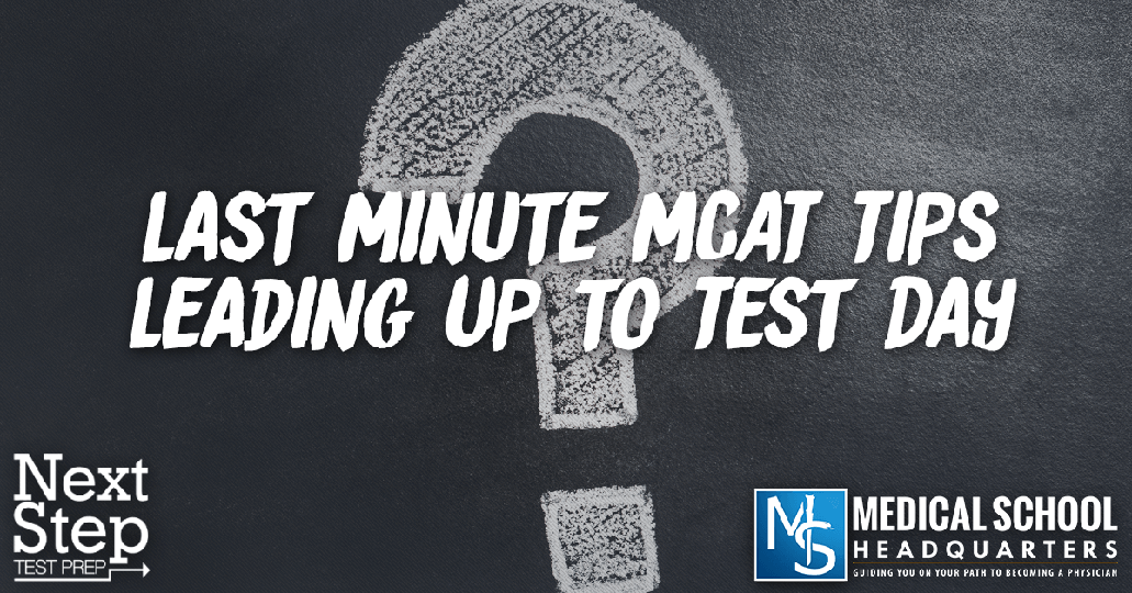 Last-Minute MCAT Tips Leading Up to Test Day