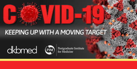 COVID-19: Keeping Up With a Moving Target